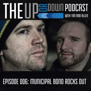 Episode 006: Municipal Bond Rocks Out